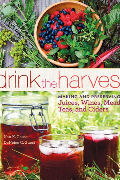 Drink the Harvest By Nan K. Chase and DeNeice C. Guest